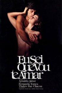 Assistir Eu Sei Que Vou Te Amar Online Grátis Dublado Legendado (Full HD, 720p, 1080p) | Arnaldo Jabor | 1986