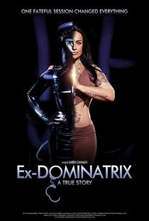 Assistir Ex Dominatrix: A True Story Online Grátis Dublado Legendado (Full HD, 720p, 1080p) | Darren Cavanagh (II) | 2017