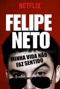 Assistir Felipe Neto: Minha Vida Não Faz Sentido Online Grátis Dublado Legendado (Full HD, 720p, 1080p)   Diego Pignataro   2017