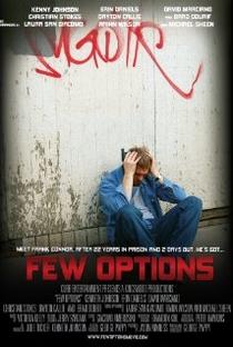 Assistir Few Options Online Grátis Dublado Legendado (Full HD, 720p, 1080p)   George A. Pappy Jr.   2011