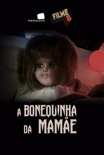 Assistir Filme B: A Bonequinha da Mamãe Online Grátis Dublado Legendado (Full HD, 720p, 1080p) | Beto Ribeiro (II) | 2017