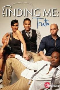 Assistir Finding Me: Truth Online Grátis Dublado Legendado (Full HD, 720p, 1080p) | Roger S. Omeus Jr. | 2011