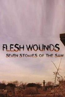 Assistir Flesh Wounds: Seven Stories of the Saw Online Grátis Dublado Legendado (Full HD, 720p, 1080p) | Michael Felsher | 2006