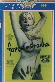 Assistir Força Estranha - Estranhos Prazeres De Uma Mulher Casada Online Grátis Dublado Legendado (Full HD, 720p, 1080p) | Pedro Mawashe | 1983