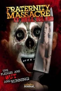 Assistir Fraternity Massacre at Hell Island Online Grátis Dublado Legendado (Full HD, 720p, 1080p) | Mark Jones (XXIV) | 2007