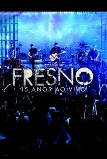 Assistir Fresno: 15 Anos Ao Vivo Online Grátis Dublado Legendado (Full HD, 720p, 1080p) |  | 2015