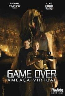 Assistir Game Over - Ameaça Virtual Online Grátis Dublado Legendado (Full HD, 720p, 1080p) | Chris Hartwill | 2009