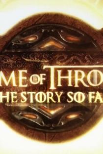 Assistir Game of Thrones - The Story So Far - Especial Online Grátis Dublado Legendado (Full HD, 720p, 1080p) | Stephanie West | 2017