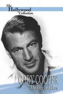 Assistir Gary Cooper: The Face of a Hero Online Grátis Dublado Legendado (Full HD, 720p, 1080p) | Gene Feldman