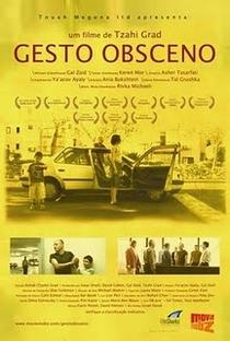 Assistir Gesto Obsceno Online Grátis Dublado Legendado (Full HD, 720p, 1080p)   Tzahi Grad   2006
