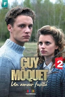 Assistir Guy Môquet, un amour fusillé Online Grátis Dublado Legendado (Full HD, 720p, 1080p) | Philippe Bérenger |