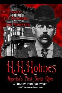 Assistir H. H. Holmes: O Primeiro Assassino em Série da América Online Grátis Dublado Legendado (Full HD, 720p, 1080p)   John Borowski   2004