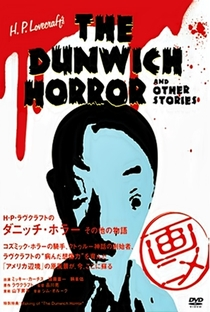 Assistir H. P. Lovecraft's The Dunwich Horror and Other Stories Online Grátis Dublado Legendado (Full HD, 720p, 1080p) | Ryo Shinagawa | 2007
