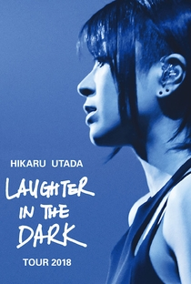 Assistir Hikaru Utada Laughter in the Dark Tour 2018 Online Grátis Dublado Legendado (Full HD, 720p, 1080p) |  | 2019