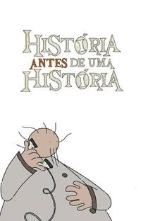 Assistir História Antes de uma História Online Grátis Dublado Legendado (Full HD, 720p, 1080p) | Wilson Lazaretti | 2013