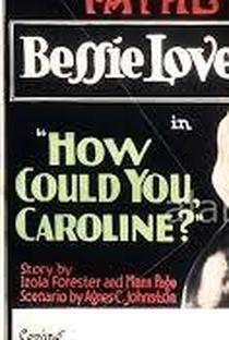 Assistir How Could You, Caroline? Online Grátis Dublado Legendado (Full HD, 720p, 1080p) | Frederick A. Thomson | 1918