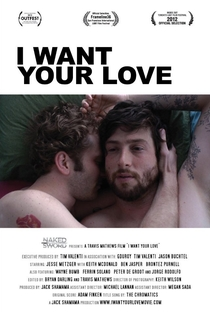 Assistir I Want Your Love Online Grátis Dublado Legendado (Full HD, 720p, 1080p)   Travis Mathews   2012