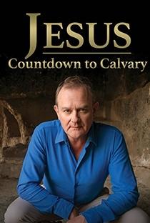Assistir Jesus: Countdown to Calvary Online Grátis Dublado Legendado (Full HD, 720p, 1080p) | Gerry Hoban | 2018