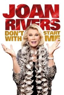 Assistir Joan Rivers - Não Comece Comigo! Online Grátis Dublado Legendado (Full HD, 720p, 1080p) | Scott L. Montoya | 2012