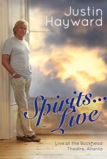 Assistir Justin Hayward: Spirits... Live Online Grátis Dublado Legendado (Full HD, 720p, 1080p) | David Minasian | 2014