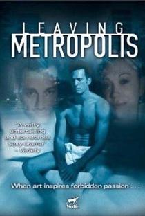 Assistir Leaving Metropolis Online Grátis Dublado Legendado (Full HD, 720p, 1080p) | Brad Fraser | 2002