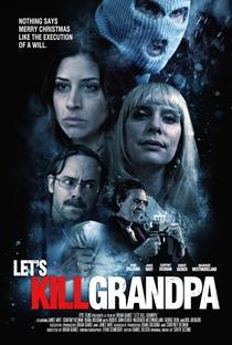Assistir Let's Kill Grandpa Online Grátis Dublado Legendado (Full HD, 720p, 1080p) | Brian Gianci | 2017