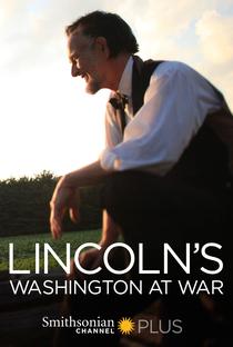Assistir Lincoln: Washington D.C. na Guerra Online Grátis Dublado Legendado (Full HD, 720p, 1080p)   Molly Hermann   2013