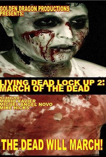 Assistir Living Dead Lock Up 2: March of the Dead Online Grátis Dublado Legendado (Full HD, 720p, 1080p) | Mario Xavier | 2007
