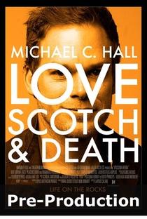 Assistir Love, Scotch and Death Online Grátis Dublado Legendado (Full HD, 720p, 1080p)   James Manos Jr.   2016