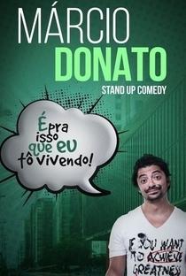 Assistir Marcio Donato: É Pra Isso que Eu To Vivendo Online Grátis Dublado Legendado (Full HD, 720p, 1080p)   Junior Carelli