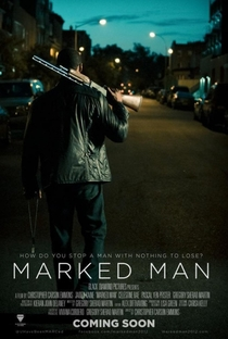 Assistir Marked Man Online Grátis Dublado Legendado (Full HD, 720p, 1080p)   Chris Emmons   2012