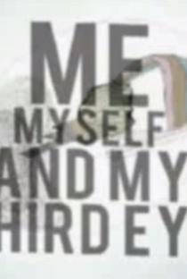 Assistir Me, Myself, and My Third Eye: 4 Enlightened Stories for 1 Imperfect God Online Grátis Dublado Legendado (Full HD, 720p, 1080p) | Adam Cooley | 2010