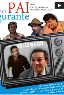 Assistir Meu Pai é Figurante Online Grátis Dublado Legendado (Full HD, 720p, 1080p)      2012
