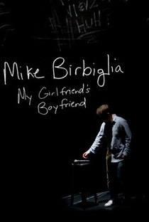 Assistir Mike Birbiglia: My Girlfriend's Boyfriend Online Grátis Dublado Legendado (Full HD, 720p, 1080p) | Seth Barrish | 2013