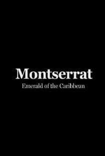 Assistir Montserrat: Emerald of the Caribbean Online Grátis Dublado Legendado (Full HD, 720p, 1080p) | David William Seitz | 2007