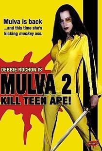Assistir Mulva 2: Kill Teen Ape! Online Grátis Dublado Legendado (Full HD, 720p, 1080p) | Chris Seaver | 2005