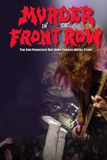 Assistir Murder In The Front Row: The San Francisco Bay Area Thrash Metal Story Online Grátis Dublado Legendado (Full HD, 720p, 1080p) | Adam Dubin | 2019