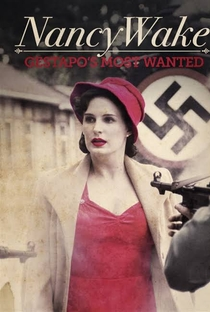 Assistir Nancy Wake: Gestapo's Most Wanted Online Grátis Dublado Legendado (Full HD, 720p, 1080p) | Mike Smith (XIX) | 2014