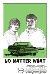 Assistir No Matter What Online Grátis Dublado Legendado (Full HD, 720p, 1080p) | Cherie Saulter | 2011