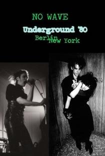 Assistir No Wave – Underground '80: Berlin – New York Online Grátis Dublado Legendado (Full HD, 720p, 1080p) | Christoph Dreher | 2009