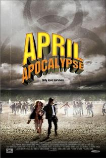 Assistir O Apocalipse de Abril Online Grátis Dublado Legendado (Full HD, 720p, 1080p) | Jarret Tarnol | 2013