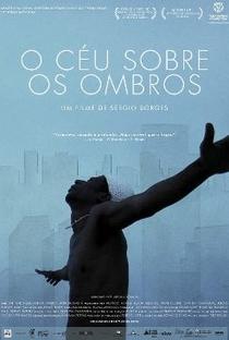 Assistir O Céu Sobre Os Ombros Online Grátis Dublado Legendado (Full HD, 720p, 1080p) | Sérgio Borges | 2011