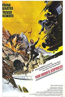 Assistir O Expresso de Von Ryan Online Grátis Dublado Legendado (Full HD, 720p, 1080p)   Mark Robson (I)   1965