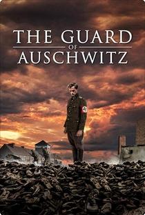 Assistir O Guarda de Auschwitz Online Grátis Dublado Legendado (Full HD, 720p, 1080p) | Terry Lee Coker | 2018