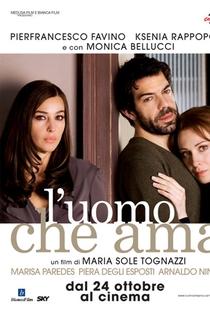 Assistir O Homem que Ama Online Grátis Dublado Legendado (Full HD, 720p, 1080p) | Maria Sole Tognazzi | 2008