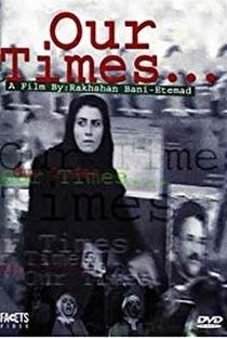 Assistir Our Times Online Grátis Dublado Legendado (Full HD, 720p, 1080p) | Rakhshan Bani-Etemad | 2002