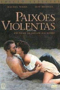 Assistir Paixões Violentas Online Grátis Dublado Legendado (Full HD, 720p, 1080p) | Taylor Hackford | 1984