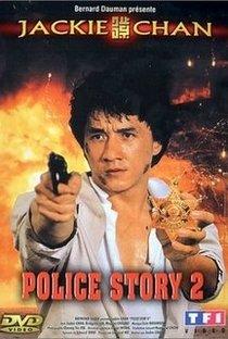 Assistir Police Story 2: Codinome Radical Online Grátis Dublado Legendado (Full HD, 720p, 1080p) | Jackie Chan (I) | 1988