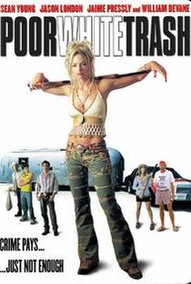 Assistir Poor white trash Online Grátis Dublado Legendado (Full HD, 720p, 1080p) | Michael Addis | 2000