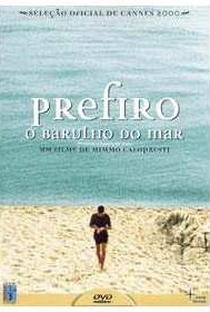 Assistir Prefiro O Barulho Do Mar Online Grátis Dublado Legendado (Full HD, 720p, 1080p)   Mimmo Calopresti   2000